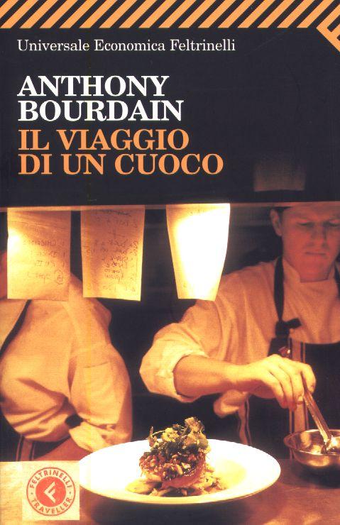 Viaggio di un cuoco Antony Bourdain